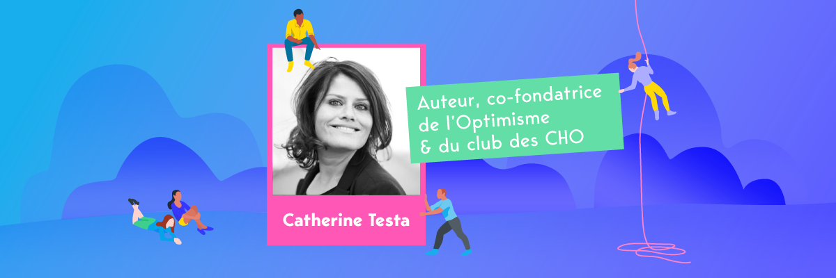 [INTERVIEW - Catherine Testa] L'optimisme, racine de la QVT ?
